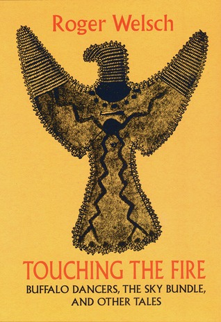 Touching the Fire by Roger L. Welsch