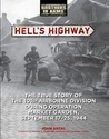 Hell's Highway: The True Story of the 101st Airborne Division During Operation Market Garden, September 17-25, 1944