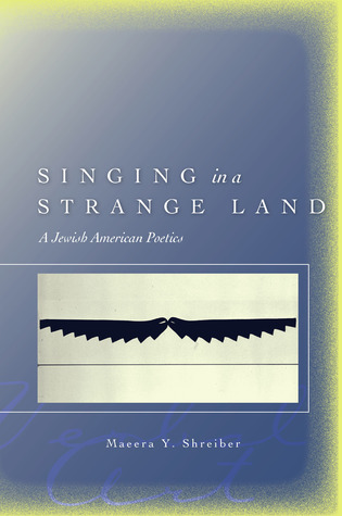 Singing in a Strange Land by Maeera Shreiber