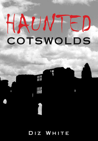 Haunted Cotswolds by Diz White