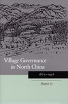 Village Governance in North China: 1875-1936