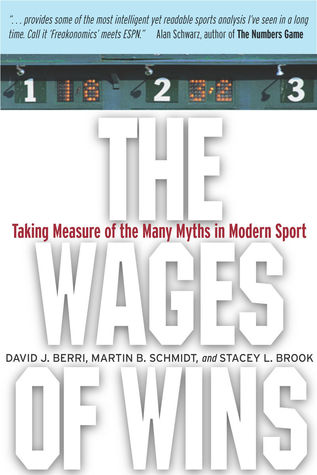 The Wages of Wins by David J. Berri