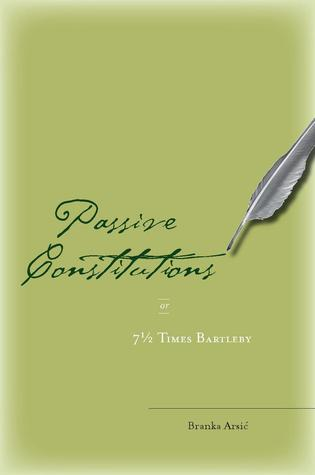 Passive Constitutions or 7 1/2 Times Bartleby