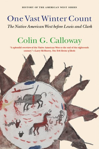 One Vast Winter Count by Colin G. Calloway