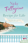 Recipe for Life by Nicky Pellegrino