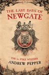 The Last Days of Newgate by Andrew Pepper