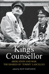 King's Counsellor Abdication and War: The Diaries of Sir Alan Lascelles