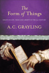 The Form of Things: Essays on Life, Ideas and Liberty in the 21st Century