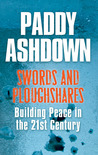 Swords and Ploughshares: Building Peace in the 21st Century