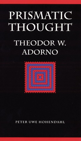 Prismatic Thought: Theodor W. Adorno