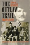 The Outlaw Trail: A History of Butch Cassidy and His Wild Bunch
