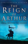 The Reign of Arthur by Christopher Gidlow