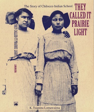 analysis of they called it prairie Analyzed along with its legacies in today's classrooms and communities  particular  federal indian schools lomawaima, they called it prairie light.