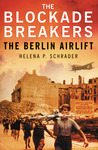 The Blockade Breakers: The Berlin Airlift
