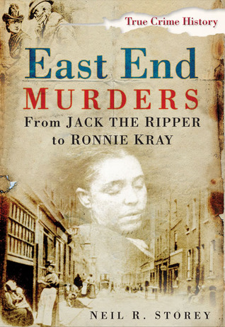 East End Murders by Neil R. Storey