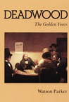 Deadwood by Watson Parker