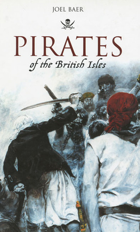 Pirates of the British Isles by Joel H. Baer