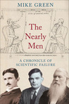 The Nearly Men: A Chronicle of Scientific Failure