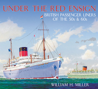 Under the Red Ensign: British Passenger Liners of the 50s & 60s