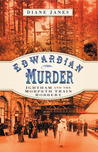 Edwardian Murder: Ightham and the Morpeth Train Robbery