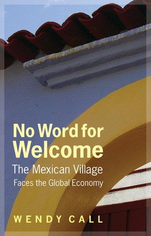 No Word for Welcome: The Mexican Village Faces the Global Economy