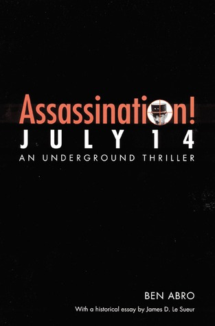 Assassination! July 14 by Ben Abro