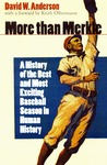 More than Merkle: A History of the Best and Most Exciting Baseball Season in Human History