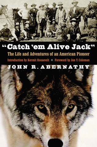 """Catch 'em Alive Jack"" by John R. Abernathy"