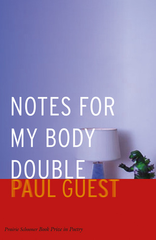 Read Notes for My Body Double PDF by Paul Guest