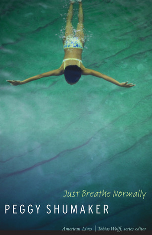Just Breathe Normally by Peggy Shumaker