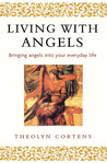 Living with Angels: Bringing Angels into Your Everyday Life