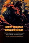 Native American Representations: First Encounters, Distorted Images, and Literary Appropriations