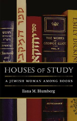 Houses of Study by Ilana M. Blumberg