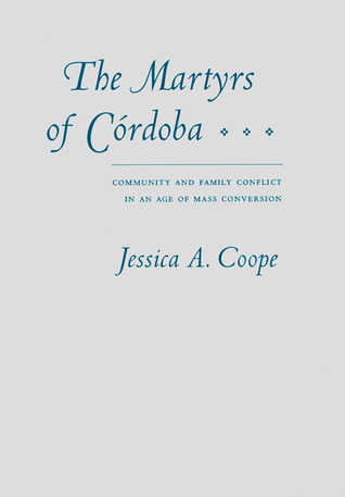 The Martyrs of Cordoba: Community and Family Conflict in an Age of Mass Conversion