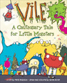 Vile: A Cautionary Tale for Little Monsters