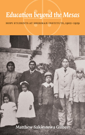 Education beyond the Mesas by Matthew Sakiestewa Gilbert