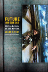 Future Imperfect: Philip K. Dick at the Movies