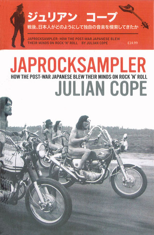 Japrocksampler: How the Post-War Japanese Blew Their Minds on Rock