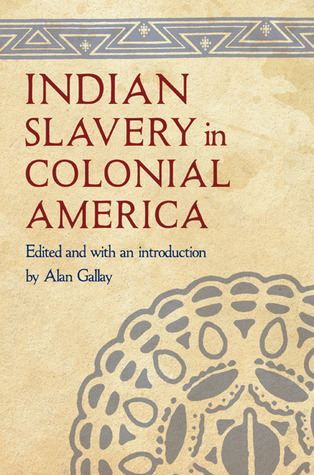 Download online for free Indian Slavery in Colonial America by Alan Gallay PDF