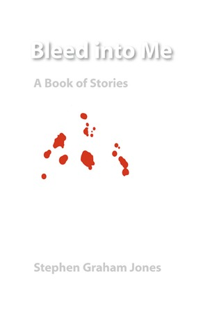 Bleed into Me by Stephen Graham Jones