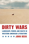 Dirty Wars: Landscape, Power, and Waste in Western American Literature