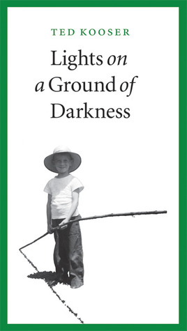 Lights on a Ground of Darkness by Ted Kooser