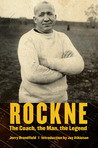 Rockne: The Coach, the Man, the Legend