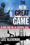 The New Great Game by Lutz Kleveman