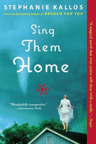 Sing Them Home by Stephanie Kallos
