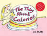The Thing About Calories