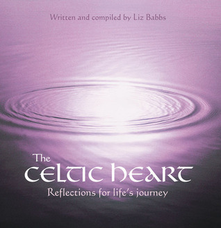 The Celtic Heart: Reflections for Life's Journey
