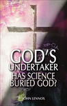 God's Undertaker by John C. Lennox