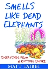Smells Like Dead Elephants by Matt Taibbi
