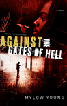 Against the Gates of Hell: A Crack House Exodus